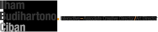 Ilham Budihartono . Ciban | Interactive – Associate Creative Director / Art Director